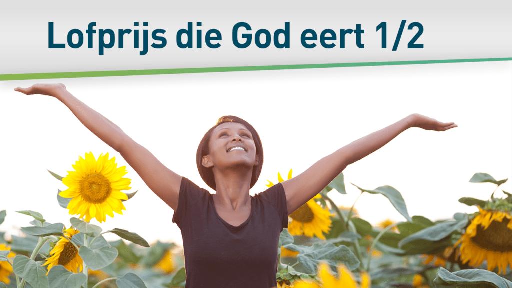 De lofprijs die God eert 1/2 75