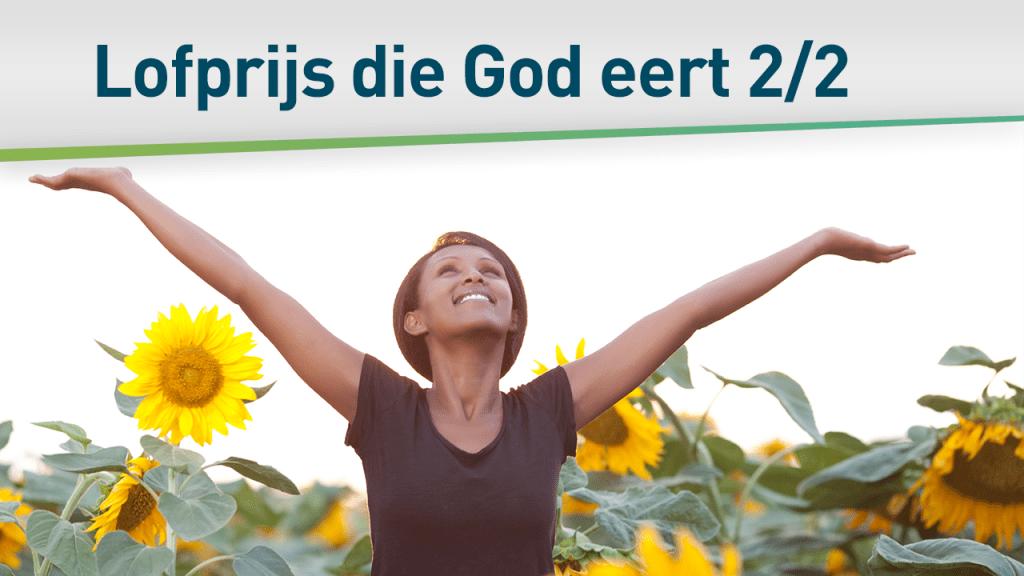 De lofprijs die God eert 2/2 74