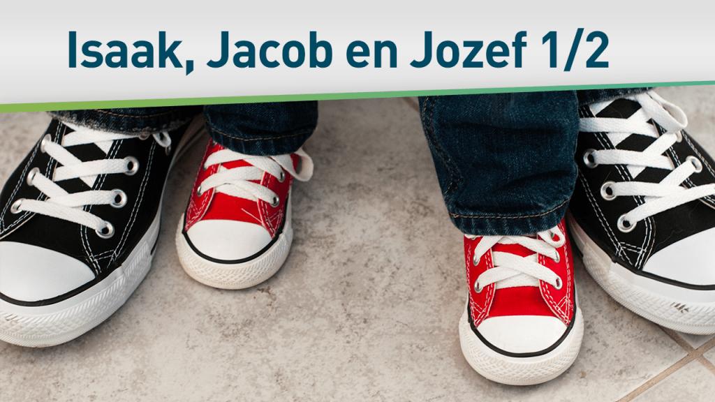 Helden van het geloof (Isaak, Jacob en Jozef) 1/2 34