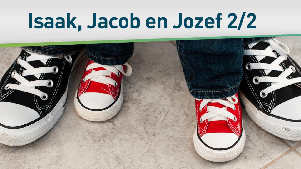 Helden van het geloof (Isaak, Jacob en Jozef) 2/2 33