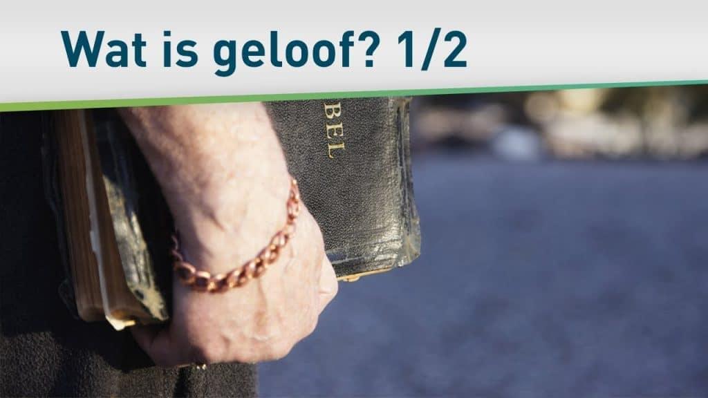 Wat is geloof? – terug naar de basis 1/2 20