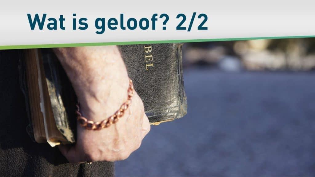 Wat is geloof? – terug naar de basis 2/2 22