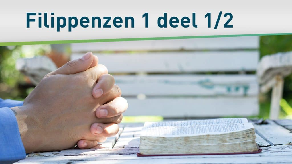 Lessen uit Filippenzen 1 - deel 1/2 2