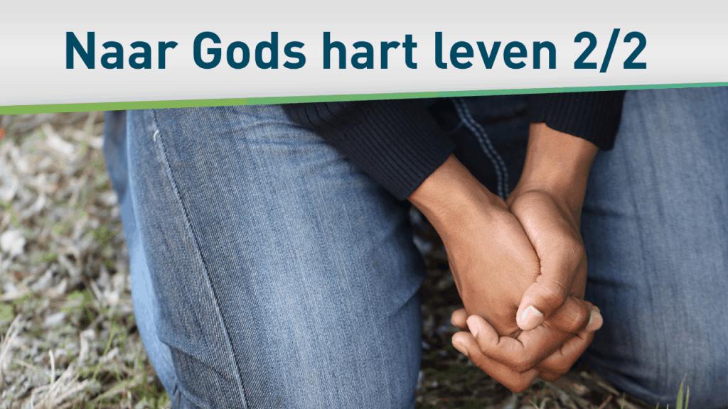 Hoe word je een persoon naar Gods hart? 2/2 9