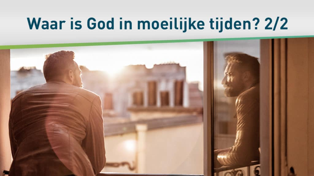 Waar is God als het moeilijk is? - Lessen uit Jakobus 2/2 10