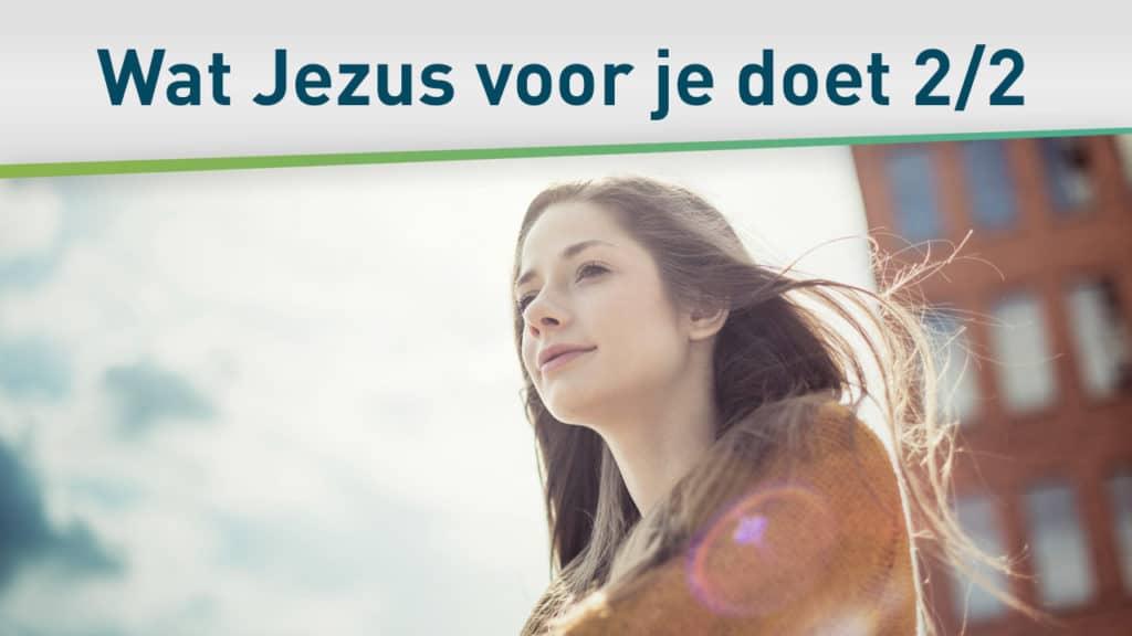Deze 4 dingen wil Jezus voor je doen 2/2 8