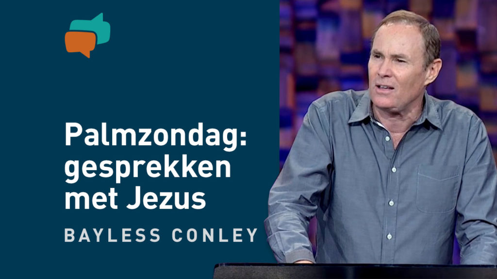 Palmzondag: 3 levensveranderende gesprekken met Jezus 2