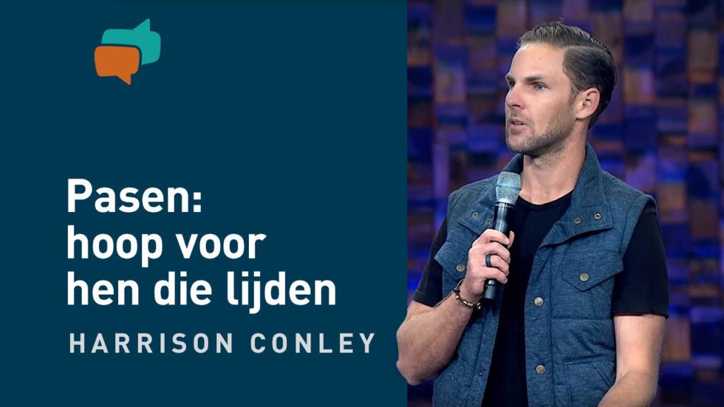 Pasen: hoop voor mensen die lijden – Harrison Conley 2